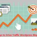 Ways To Drive Traffic To Your WordPress Website Blog
